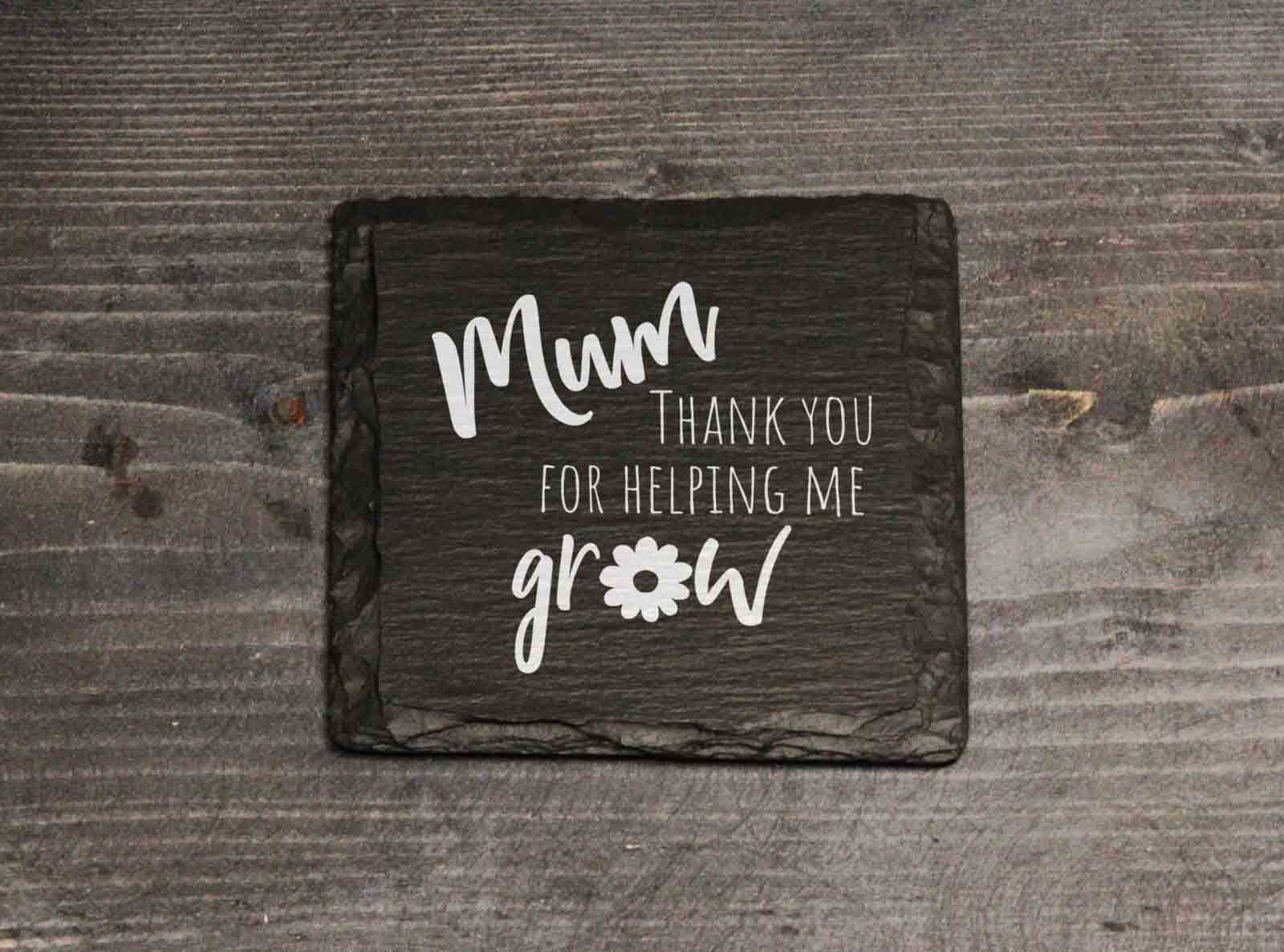 Mum Thank You For Helping Me Grow Welsh Slate Coaster Mother's Day Gift