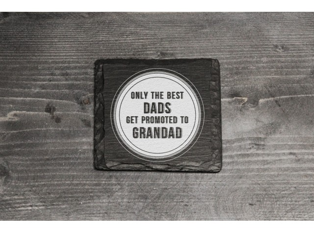 Square Welsh Slate Coaster - 'Only The Best Dads Get Promoted'